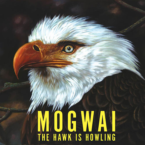 The Hawk Is Howling by Mogwai