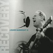Play & Download Recovery by Loudon Wainwright III | Napster