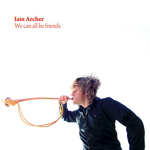 We Can All Be Friends by Iain Archer