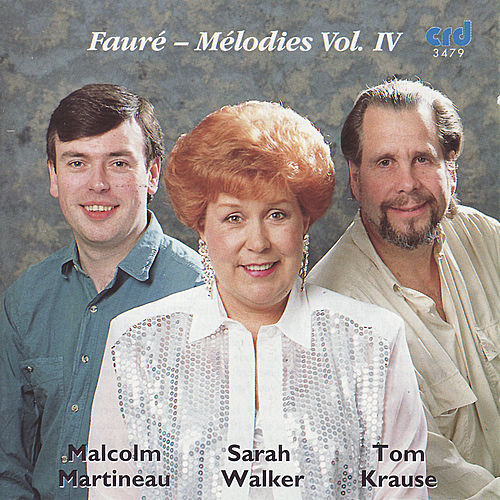 Fauré: Mélodies Vol. IV by Sarah Walker, Tom Krause,