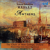 Wesley: Anthems by The Choir Of New College Oxford