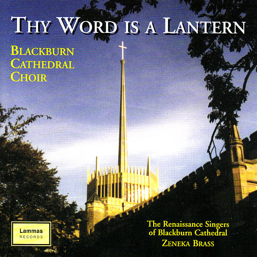 Play & Download Thy Word is a Lantern by Blackburn Cathedral Choir | Napster