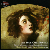 All Your Cares Beguille - Songs & Sonatas from Baroque London von Martin Davids