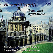 Howells: Choral And Organ Music by The Choir Of New College Oxford