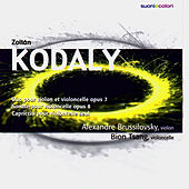 Play & Download Kodály: Duo pour Violon et Violoncelle, Sonate pour violoncelle, Capriccio by Alexandre Brussilovsky | Napster