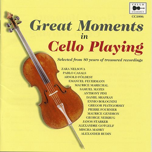 Great Moments in Cello Playing by Various Artists