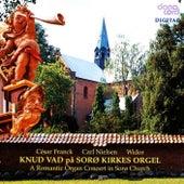 Knu Vad at the Romantic Sorø Church Organ by Knud Vad