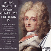 Music From the Court Chapel of Danish King Frederik IV by Agnete Christensen
