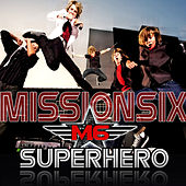 Play & Download Superhero by MissionSix | Napster