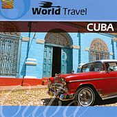 Play & Download World Travel: Cuba by Grupo Cimarron De Cuba | Napster