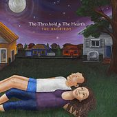 Play & Download The Threshold & The Hearth by The Ragbirds | Napster