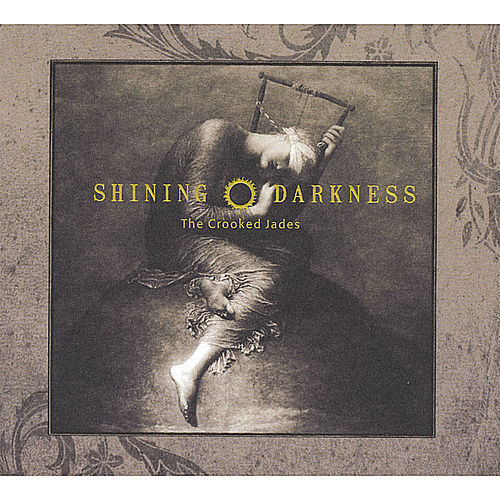 Play & Download Shining Darkness by The Crooked Jades | Napster