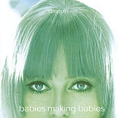 Play & Download Babies Making Babies by daiquiri | Napster