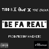 Be Fa Real by Tito B