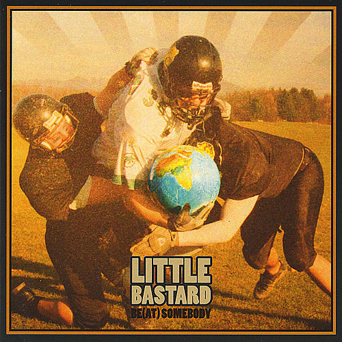 Play & Download Be(At) Somebody by Little Bastard | Napster