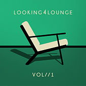looking4lounge (Vol. 1) by Various Artists