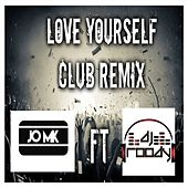Love Yourself Club Remix by DJ Roody