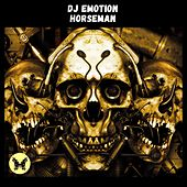 Play & Download Horseman by DJ E Motion | Napster