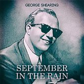 Play & Download September In The Rain by George Shearing | Napster