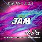 Jam (Originally Performed by Kevin Gates, Trey Songz & Ty Dolla $ign) [Karaoke Versions] by Karaoke Juice