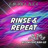 Rinse & Repeat (Originally Performed by Riton) [Karaoke Versions] by Karaoke Juice
