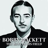 Play & Download The Best In His Field by Bobby Hackett | Napster