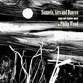 Philip Wood: Sonnets, Airs & Dances by Various Artists