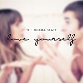 Play & Download Love Yourself by The Drama State | Napster