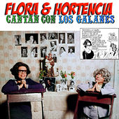 Play & Download Cantan Con los Galanes by Flora | Napster