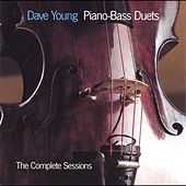 Play & Download Piano-Bass Duets: The Complete Sessions by Dave Young | Napster