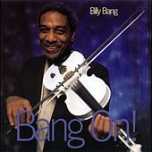 Play & Download Bang On by Billy Bang | Napster