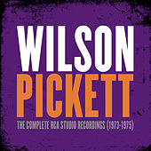 Play & Download The Complete RCA Studio Recordings (1973-1975) by Wilson Pickett | Napster