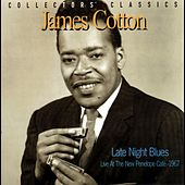 Late Night Blues (Live at the New Penelope Café - 1967) by James Cotton