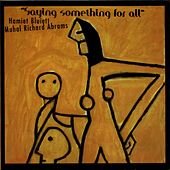 Play & Download Saying Something For All by Muhal Richard Abrams | Napster