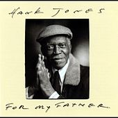 Play & Download For My Father by Hank Jones | Napster