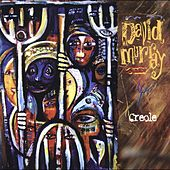 Play & Download Creole by David Murray | Napster