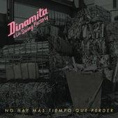 No Hay Mas Tiempo Que Perder by Dinamita