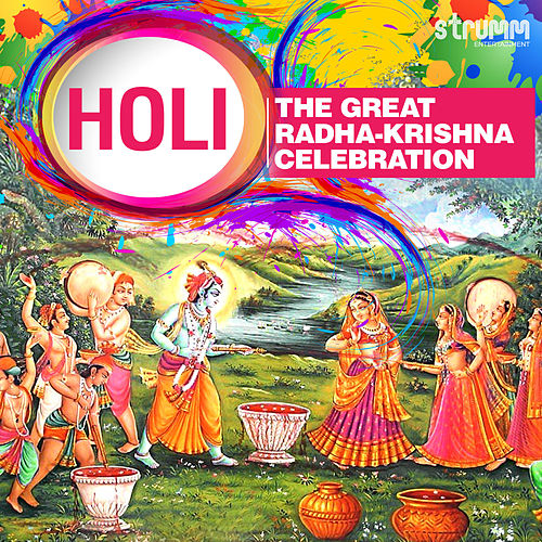 Play & Download Holi - The Great Radha Krishna Celebration by Rattan Mohan Sharma | Napster