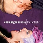 Play & Download Life Fantastic by Champagne Sunday | Napster