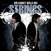Play & Download Koi Aanay Wala Hai by The Strings | Napster