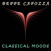 Play & Download Classical Moods by Beppe Capozza | Napster