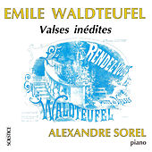Play & Download Waldteufel: Unissued Waltzes for Piano by Alexandre Sorel | Napster