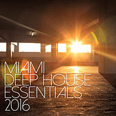 Miami Deep House Essentials 2016 by Various Artists