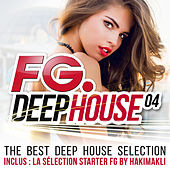 Play & Download FG Deep House 04: The Best Deep House Selection by Various Artists | Napster