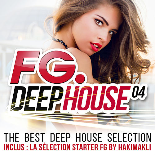 FG Deep House 04: The Best Deep House Selection by Various Artists