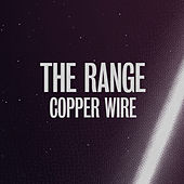 Play & Download Copper Wire by The Range | Napster