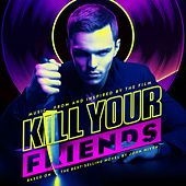 Kill Your Friends OST (Music from and Inspired by the Film) by Various Artists