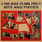 Play & Download Bits and Pieces by The Dave Clark Five | Napster