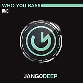 Play & Download Who You Bass by DMC | Napster