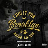 Play & Download I Did It For Brooklyn (feat. Lil Kim) - Single by Maino | Napster
